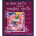 The Nice Girl's Book of Naughty Spells