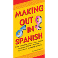 Making Out In Spanish (9780804840347)