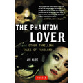 The Phantom Lover and Other Thrilling Tales of Thailand