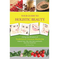 Your Guide to Holistic Beauty