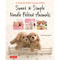 Sweet & Simple Needle Felted Animals