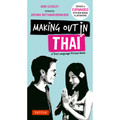 Making Out in Thai Phrasebook & Dictionary
