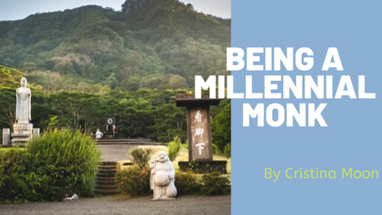 Being A Millennial Monk