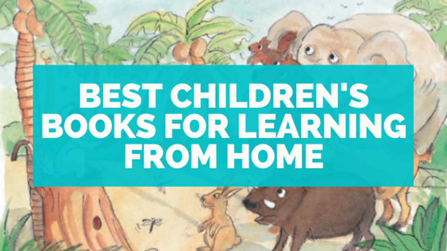 The Best Children's Books for Learning from Home