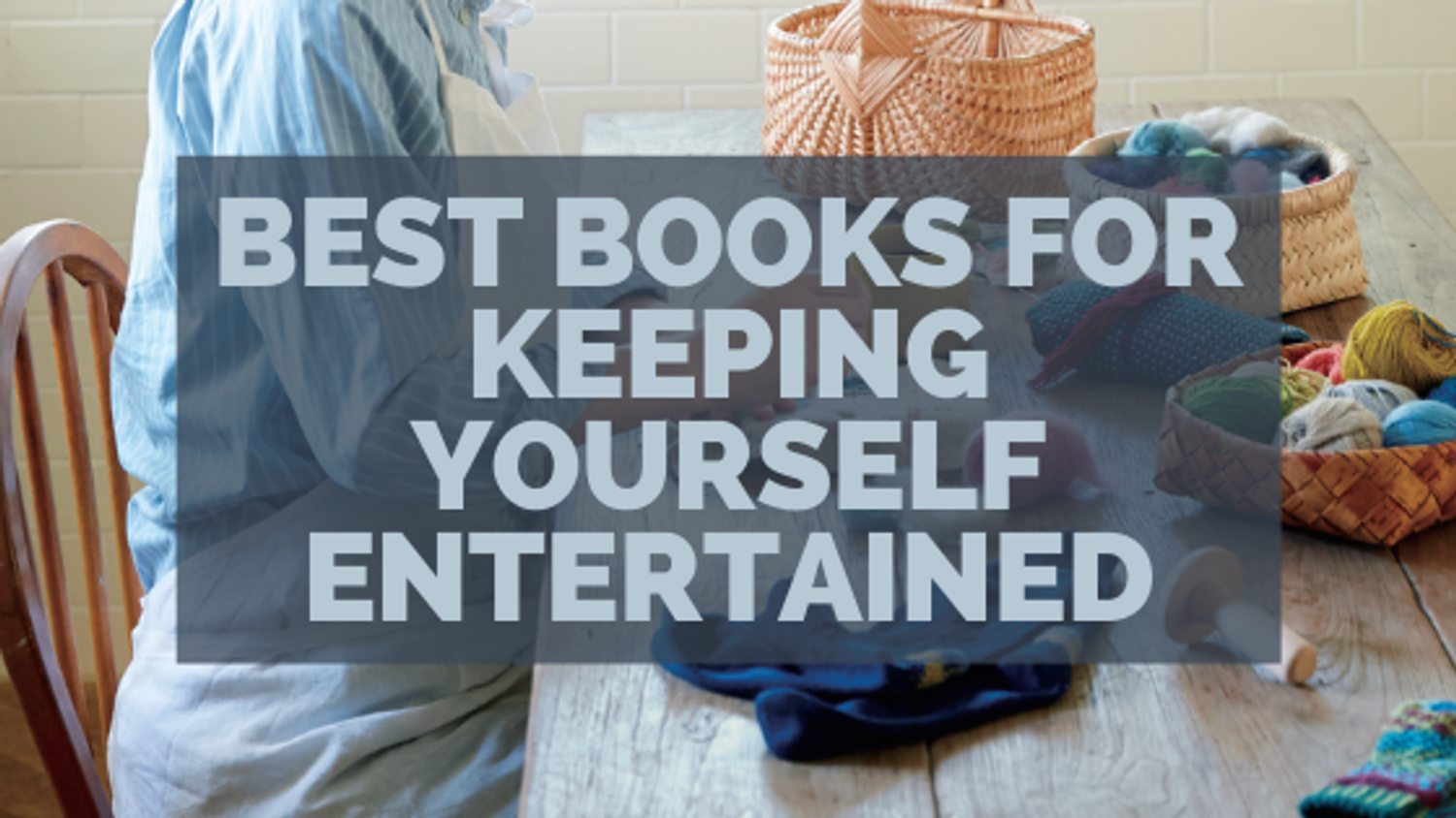 The Best Books for Keeping Yourself Entertained