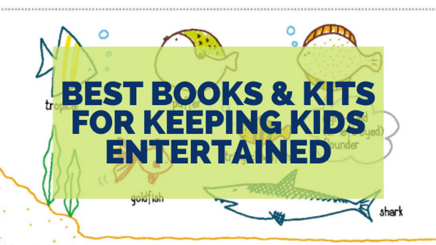 The Best Books & Kits for Keeping Kids Entertained