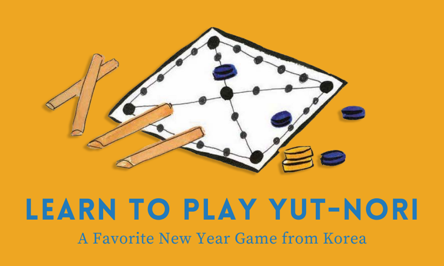 Learn to Play Yut-nori: A Favorite New Year Game from Korea