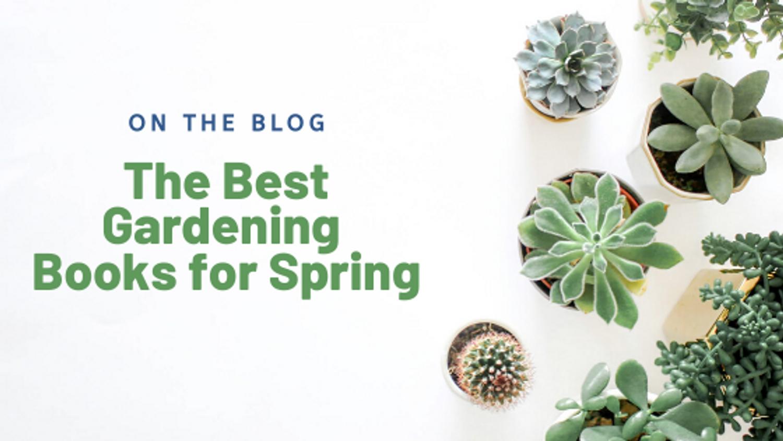 The Best Gardening Books for Spring
