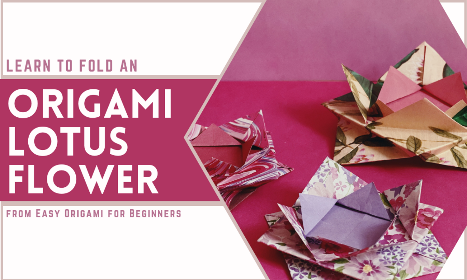 Learn to Fold: Origami Lotus Flower