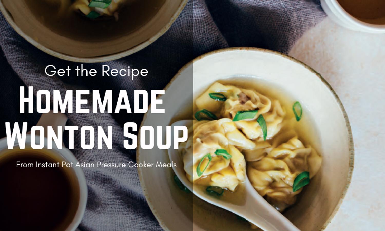 Get the Recipe: Homemade Wonton Soup