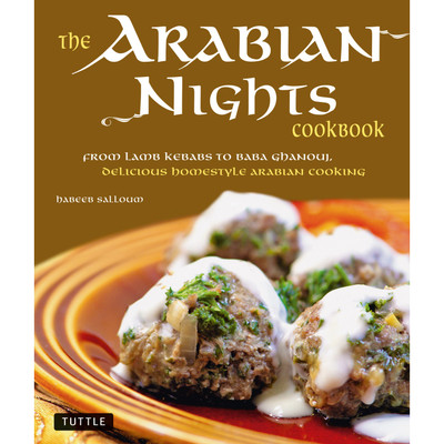 The Arabian Nights Cookbook (Hardcover with Jacket)