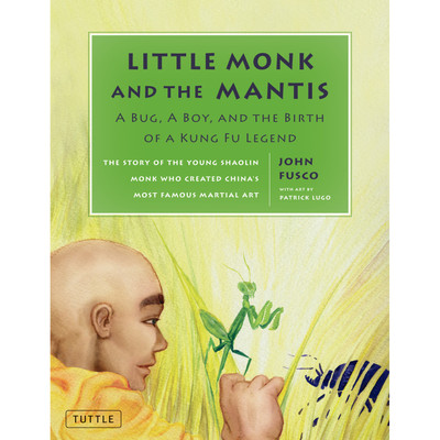 Little Monk and the Mantis (Hardcover with Jacket)