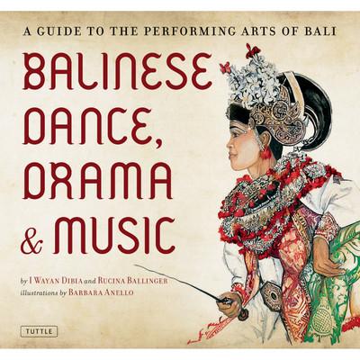 Balinese Dance, Drama & Music (9780804841832)