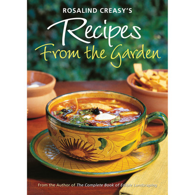Rosalind Creasy's Recipes from the Garden (9780804848930)