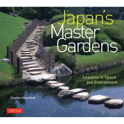 Japan's Master Gardens (9780804850544)