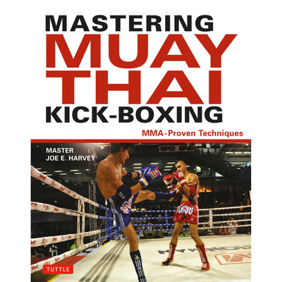 Mastering Muay Thai Kick-Boxing (9780804850629)