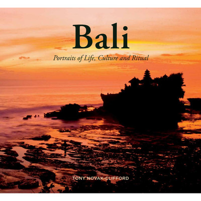 Bali: Portraits of Life, Culture and Ritual