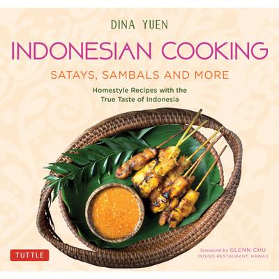 Indonesian Cooking: Satays, Sambals and More
