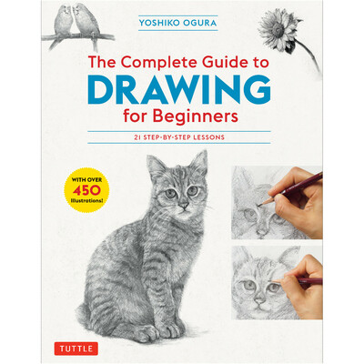 The Complete Guide to Drawing for Beginners