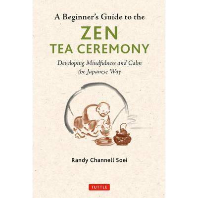 A Beginner's Guide to the Zen Tea Ceremony
