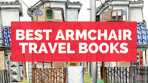 The Best Armchair Travel Books