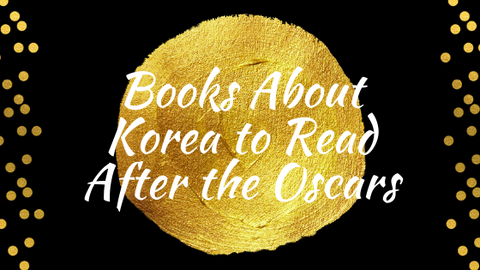Books About Korea to Read After the Oscars