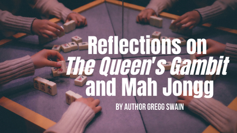 Reflections on The Queen's Gambit and Mah Jongg: Guest Post by Gregg Swain