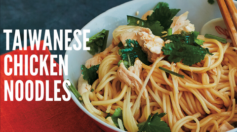 Recipe: Taiwanese Chicken Noodles