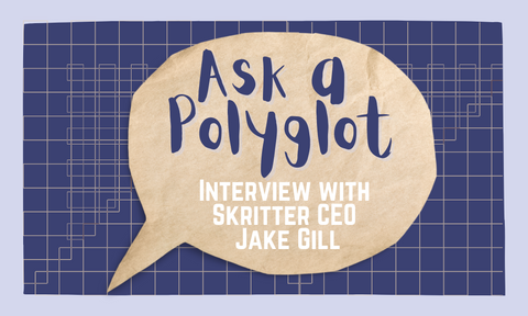Ask a Polyglot: Interview with Skritter CEO Jake Gill