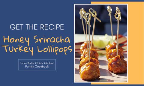 Get the Recipe: Honey Sriracha Turkey Lollipops