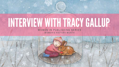 Women's History Month: Interview with Illustrator Tracy Gallup