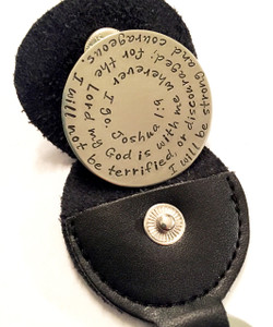 "Joshua 1:9 Coin Token Custom Hand Stamped Entire Bible Verse Key Chain with optional Black Leather Case. The Token is shown in Solid Nickel with a Polished Finish in a Black Leather Case. You choose the metal and the finish. Choose from five custom finish options. Choice of Solid Sterling Silver, Solid Nickel, Solid Copper, or Solid Brass. *AGED AND HAMMERED OXIDIZED ARE NOT AVAILABLE IN NICKEL.   I will be strong and courageous. I will not be terrified, or discouraged; for the Lord my God is with me wherever I go. Joshua 1:9   SIZE:  1 1/2"" Round"