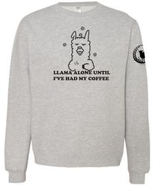 Llama Alone Until I've Had My Coffee Crewneck | Harvest Hope Farm