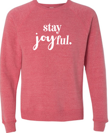 Stay Joyful Unisex Sweatshirt | Hope Blooms