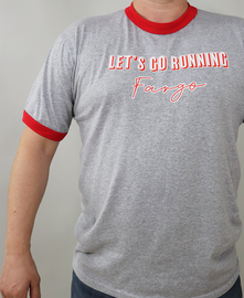 Let's go Running Fargo   Ringer Tee