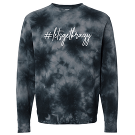 Black Tie Dye #letsgetkrazy Crewneck Front