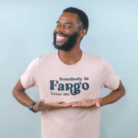 Shirts from Fargo | Somebody in Fargo Loves Me Tee