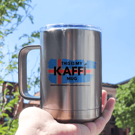 The Deuce : This is my Kaffi Insulated Mug   The Deuce of August