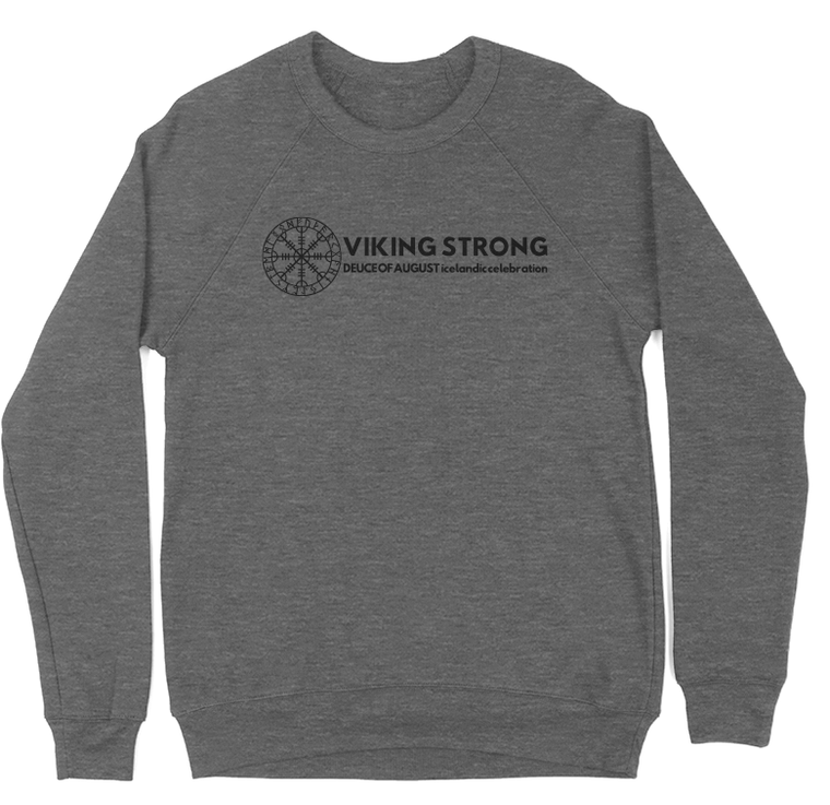 The Deuce : Viking Strong Crewneck Sweatshirt | The Deuce of August