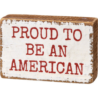 Block Sign - Proud To Be An American 3X2X1