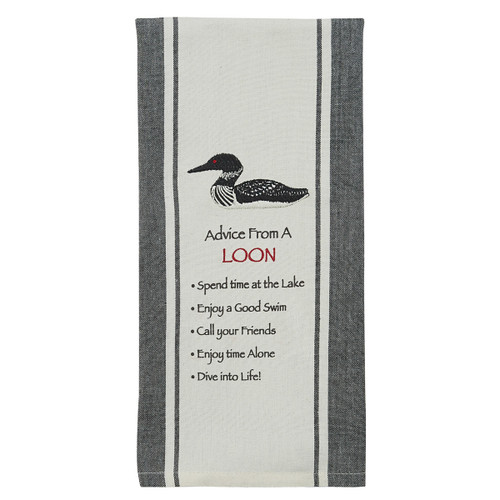 """ADVICE FROM A LOON PRINTED EMBROIDERED DISHTOWEL DIMENSIONS: 18"""" X 28"""""""
