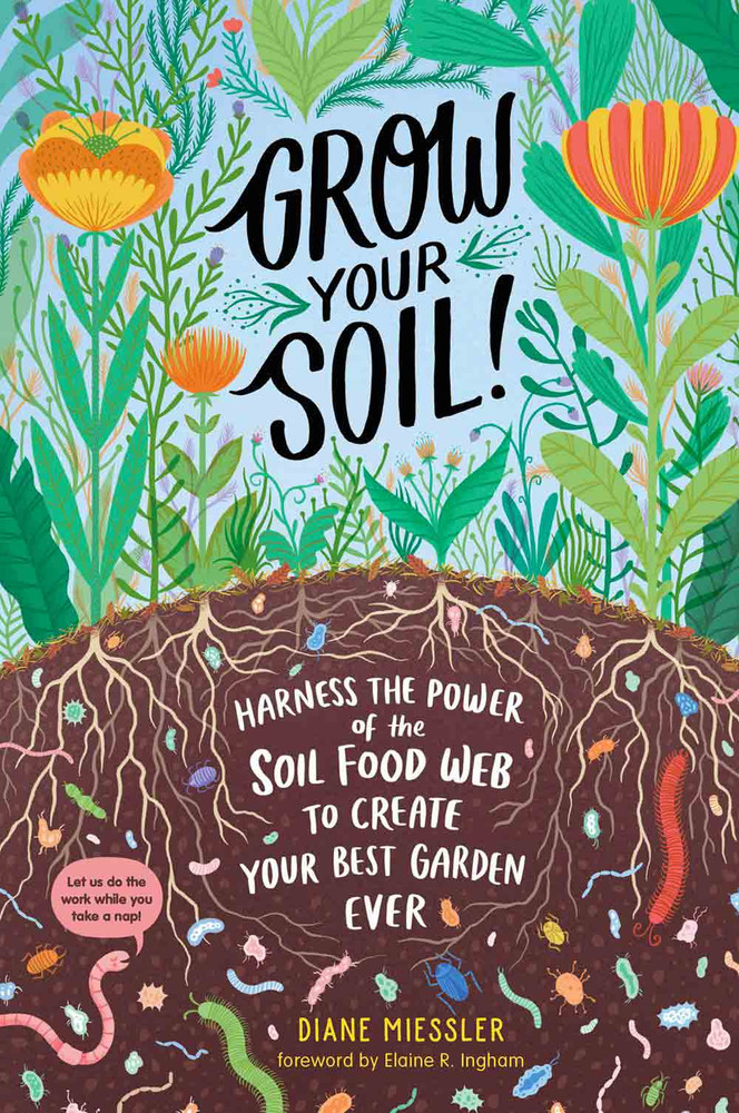 Grow Your Soil Book by Diane Miessler