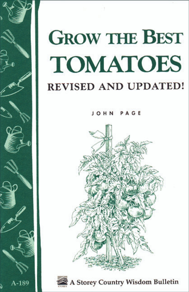 Grow the Best Tomatoes by John Page