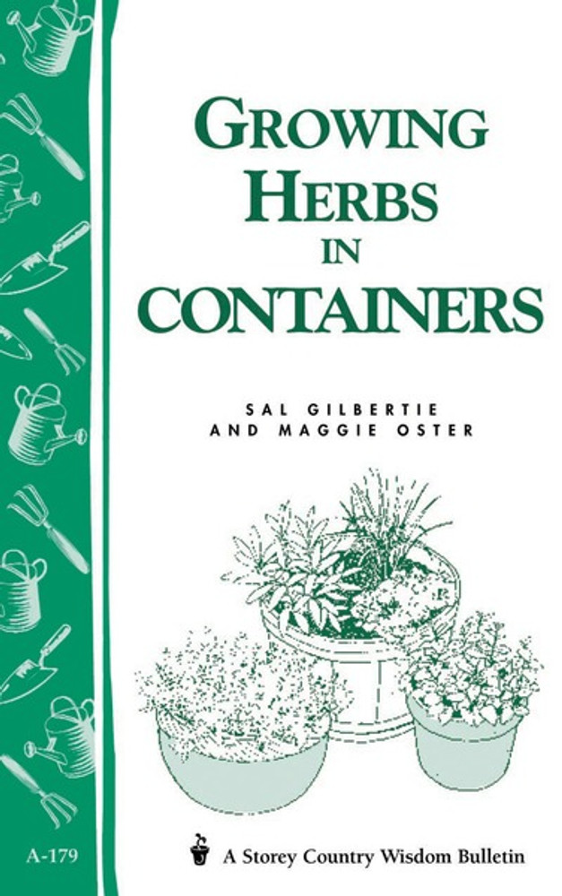 Growing Herbs in Containers by Maggie Oster & Sal Gilbertie