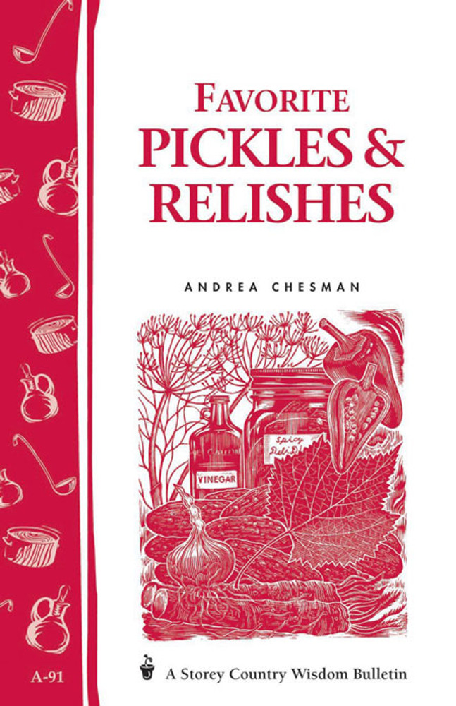 Favorite Pickles and Relishes by Andrea Chesman