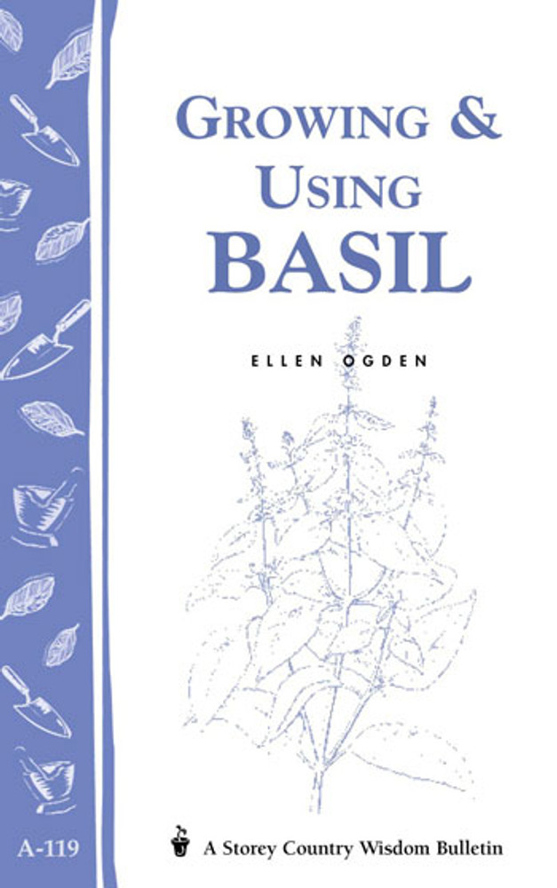 Growing & Using Basil by Ellen Ogden