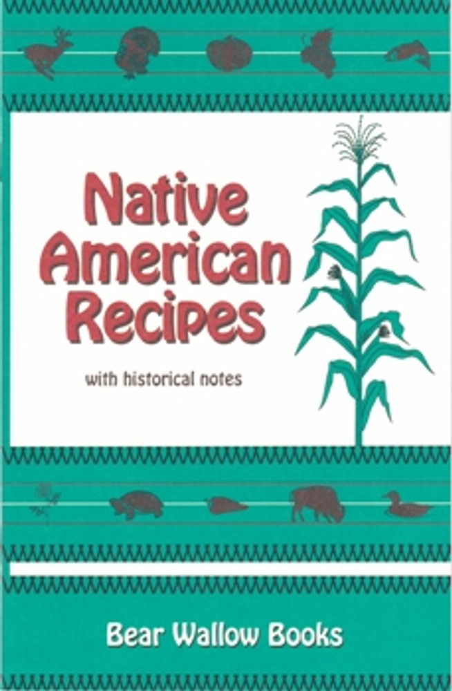Native American Recipes with Historical Notes