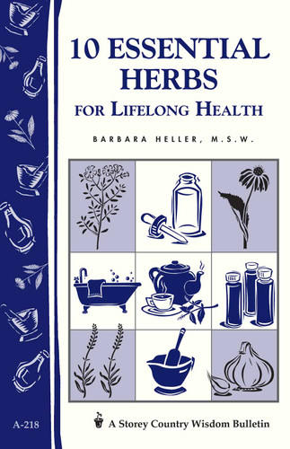 10 Essential Herbs for Lifelong Health by Barbara Heller