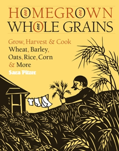 Homegrown Whole Grains by Sara Pitzer
