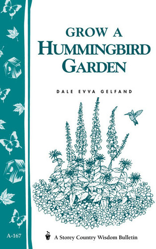 Grow A Hummingbird Garden by Dale Evva Gelfand